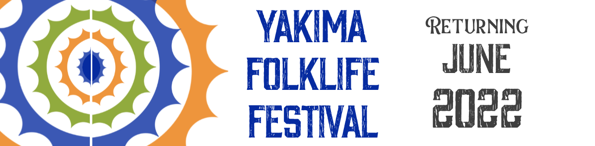 Yakima Folklife Festival has been cancelled for 2021. Hope to see you in June 2022.